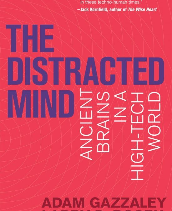 The Distracted Mind – Ancient Brains in a High-Tech World