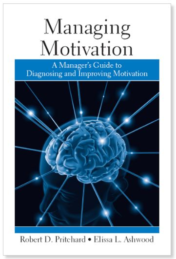 Managing Motivation A Manager's Guide to Diagnosing and Improving Motivation